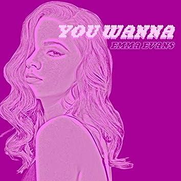 You Wanna