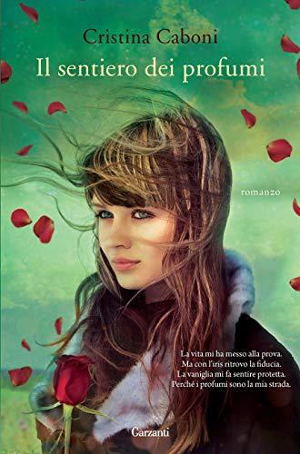 Il sentiero dei profumi eBook: Caboni, Cristina: Amazon.it: Kindle ...