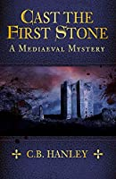 Cast the First Stone (Mediaeval Mystery)