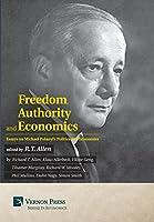 Freedom, Authority and Economics: Essays on Michael Polanyi's Politics and Economics (Vernon Economics)