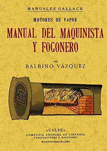 Motores a vapor. Manual del maquinista y fogonero