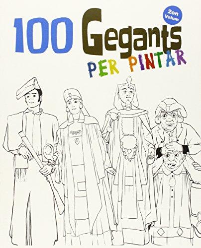 100 Gegants per pintar. Volum 2 (Quaderns per pintar de les Figures...