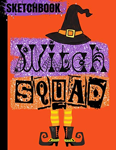 SKETCHBOOK: Halloween WITCH Books/WITCH SQUAD Orange Black Witches Hat & Boots/Art Blank Drawing Pad/Scrapbook for Doodling/Sketching Paper/Exercise ... Cover/8.5