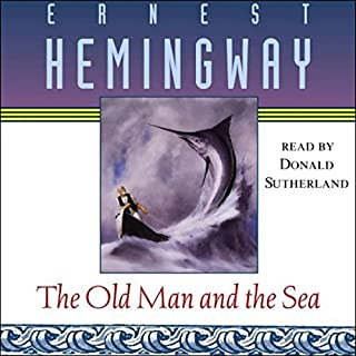 The Old Man and the Sea                   By:                                                                                                                                 Ernest Hemingway                               Narrated by:                                                                                                                                 Donald Sutherland                      Length: 2 hrs and 28 mins     6,646 ratings     Overall 4.6