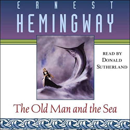 The Old Man and the Sea                   By:                                                                                                                                 Ernest Hemingway                               Narrated by:                                                                                                                                 Donald Sutherland                      Length: 2 hrs and 28 mins     6,907 ratings     Overall 4.6