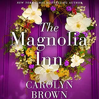 The Magnolia Inn                   By:                                                                                                                                 Carolyn Brown                               Narrated by:                                                                                                                                 Brittany Pressley                      Length: 7 hrs and 30 mins     1,404 ratings     Overall 4.4