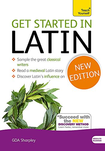 Get Started in Latin Absolute Beginner Course: (Book only) The essential introduction to reading, writing and understanding a new language (Teach Yourself)