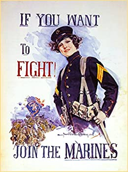 1915 If You Want to Fight Join the U.S Marines Vintage Marine Corp American WWI Memorial Day Veteran s Day Armed Services Patriotic Travel Art Souvenir Poster Print Measures 10 x 13.5 inches