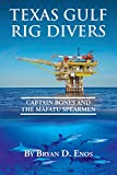 Texas Gulf Rig Divers: Captain Bones and the Mafatu Spearmen