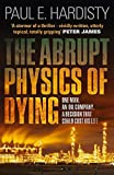 Abrupt Physics of Dying, The (Claymore Straker) by Paul E. Hardisty (2015-03-08)