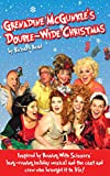 Grenadine McGunkle's Double-Wide Christmas: Inspired by Running With Scissors' long-running holiday musical and the cast and crew who brought it to life