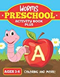 Worms Preschool Activity Book Plus: For Ages 3-6 Coloring In and more fun!