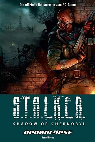 S.T.A.L.K.E.R. Shadow of Chernobyl, Bd. 3: Apokalypse
