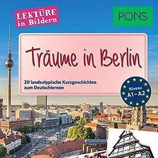 Träume in Berlin. 20 landestypische Kurzgeschichten zum Deutschlernen Titelbild