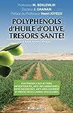 Polyphénols d'HUILE d'OLIVE, trésors santé!...