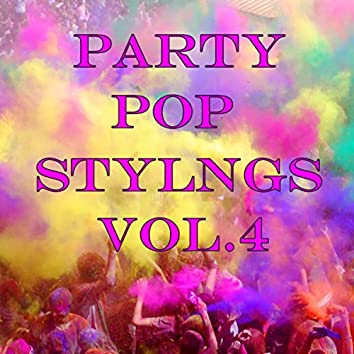 Party Pop Stylings, Vol.4