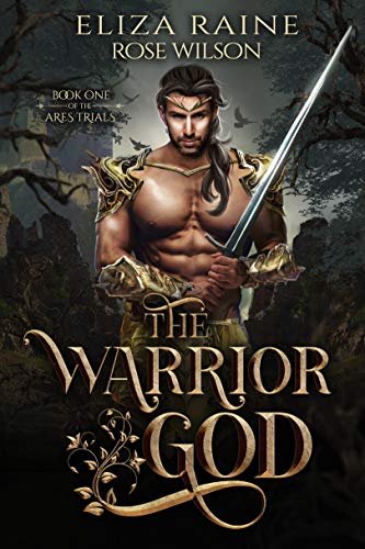 The Warrior God: A Fated Mates Fantasy Romance (The Ares Trials Book 1)