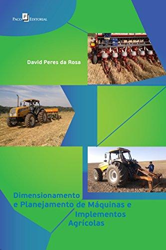Dimensionamento e Planejamento de Máquinas e Implementos Agrícolas (Portuguese Edition)