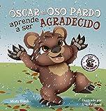 """Ã""""scar el Oso Pardo aprende a ser agradecido: Grunt the Grizzly Learns to Be Grateful (Spanish Edition) (5) (Zac y Sus Amigos)"""