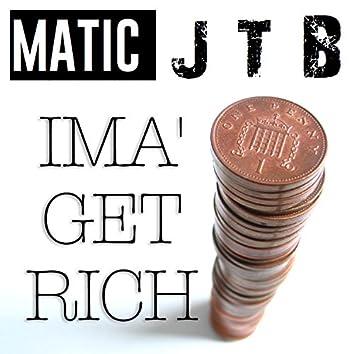 Ima Get Rich (feat. J.T.B)