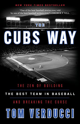 The Cubs Way: The Zen of Building the Best Team in Baseball and Breaking the Curse (English Edition)