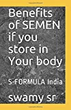 Benefits of SEMEN if you store in Your body: S-FORMULA India