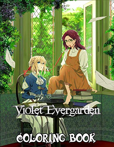 violet evergarden Coloring Book: For adults and for kids high quality. The best +25 high-quality Illustrations.