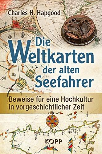 Die Weltkarten der alten Seefahrer: Beweise für eine Hochkultur in vorgeschichtlicher Zeit