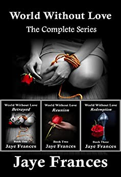World Without Love: The Complete Series by [Jaye Frances]