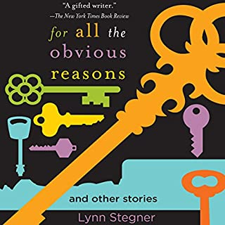 For All the Obvious Reasons     And Other Stories              By:                                                                                                                                 Lynn Stegner                               Narrated by:                                                                                                                                 Bernadette Dunne                      Length: 8 hrs and 46 mins     2 ratings     Overall 4.5