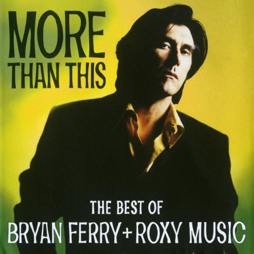 Bryan Ferry - More Than This - Best Of Ferry
