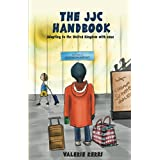 The JJC handbook: The JJC Handbook: Adapting to the UK with ease (Studying in the UK) (English Edition)