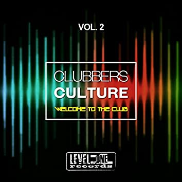 Clubbers Culture, Vol. 2 (Welcome To The Club)