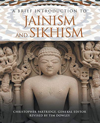 Compare Textbook Prices for A Brief Introduction to Jainism and Sikhism Brief Introductions to World Religions Updated, Revised Edition ISBN 9781506450384 by Tim Dowley,Tim Dowley,Christopher Partridge
