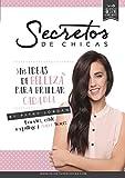 Secretos de chicas: Mis ideas de belleza para brillar cada día (No ficción ilustrados)