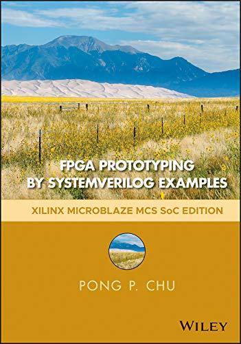 FPGA Prototyping by SystemVerilog Examples: Xilinx MicroBlaze MCS SoC Edition (English Edition)