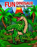 Fun Dinosaur Activity Book: 108 Pages Big Fun Childrens Activity, Dino Colouring Book, Colour By Numbers For Children, Join The Dots Books For Kids, ... The Picture, Great Gift For Boys & Girls!