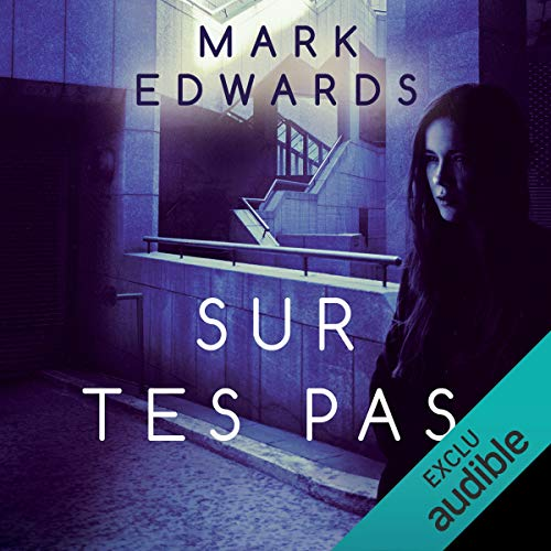 Sur tes pas                   By:                                                                                                                                 Mark Edwards                               Narrated by:                                                                                                                                 Julien Bocher                      Length: 10 hrs and 26 mins     Not rated yet     Overall 0.0
