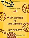 Mon cahier de coloriage - Les sports: Pour Garçons et Filles - 50 motifs à colorier - A partir de 3 ans