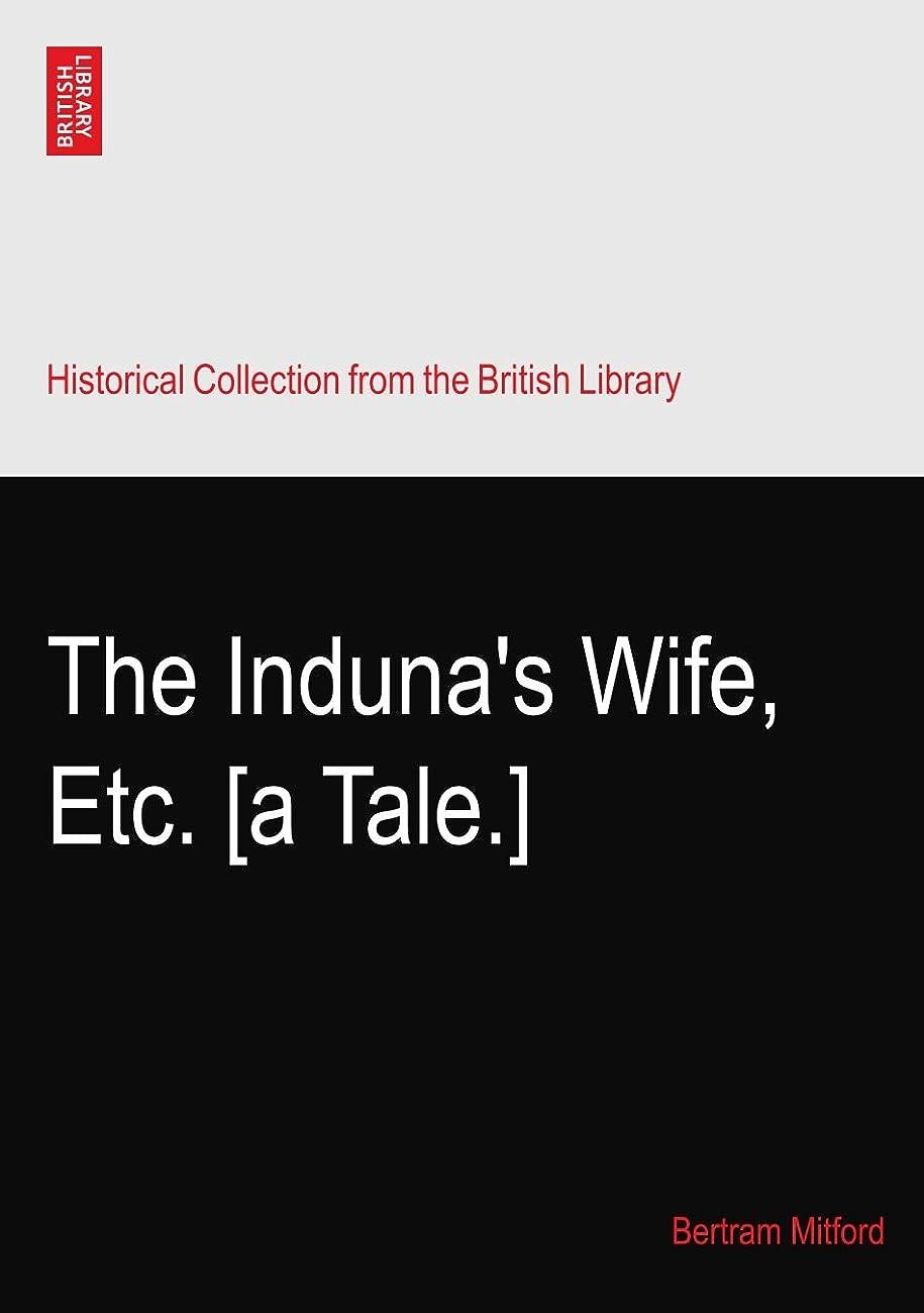 試す大学院こしょうThe Induna's Wife, Etc. [a Tale.]