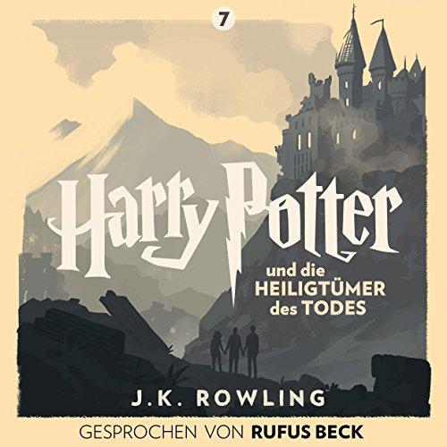 Harry Potter und die Heiligtümer des Todes: Gesprochen von Rufus Beck (Harry Potter 7) audiobook cover art