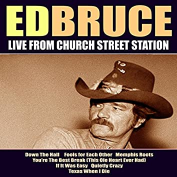 Ed Bruce Live From Church Street Station
