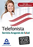 Telefonistas del servicio aragonés de salud. Test del temario específico