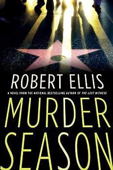 Murder Season: A Novel (Lena Gamble Novels Book 3) by [Robert Ellis]