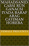 Mahadsanid cabsi run ganacsi iyada baraf arag cayiman Horeba (Italian Edition)