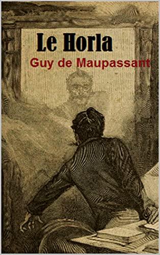 Guy de Maupassant :Le Horla