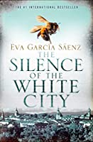 The Silence of the White City (White City Trilogy)