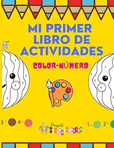 Mi primer libro de actividades Color-Número: Mi primer libro para colorear dibujos con números, que feliz estarán los niños de pintar por números. Un ... divertido que le dará color a su creatividad.