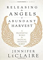 Releasing the Angels of Abundant Harvest