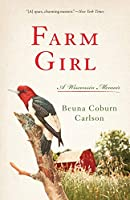 Farm Girl: A Wisconsin Memoir